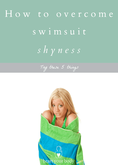 How to overcome swimsuit shyness