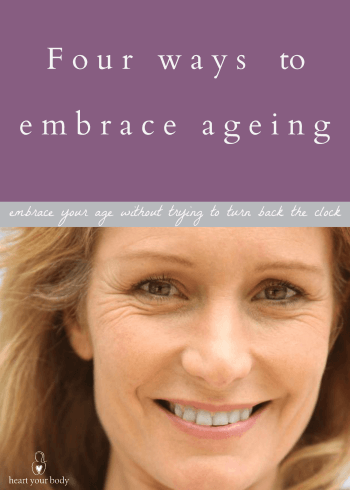 4 ways to embrace ageing