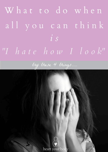 What to do when you hate how you look