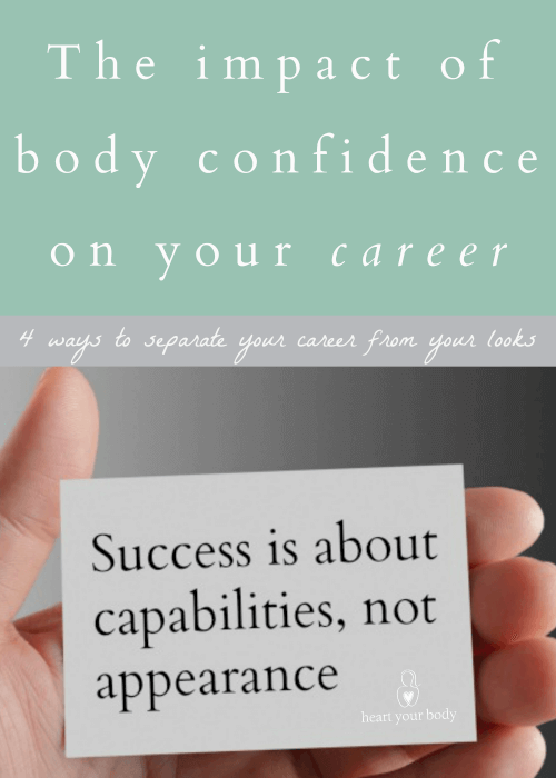 the impact of body confidence on your career