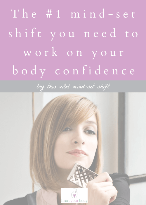 The #1 mind-set shift you need to work on body confidence