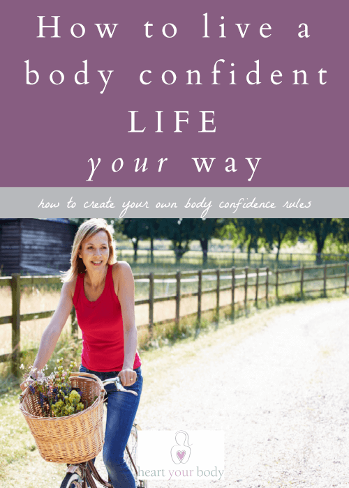 How to live a body confident life, your way