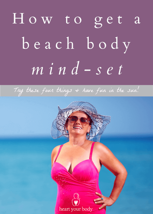 How to get a beach body mind-set